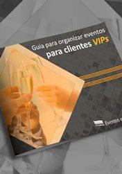 Guia para organizar eventos para clientes VIPs