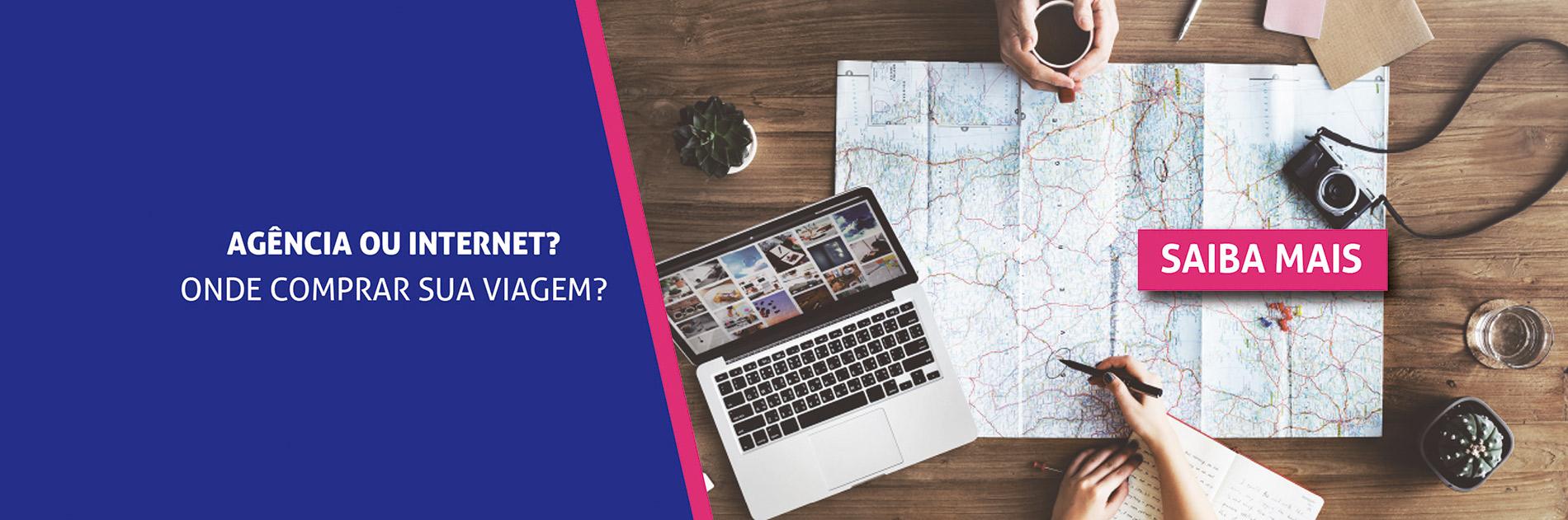 Agencia ou Internet? Onde comprar sua viagem?